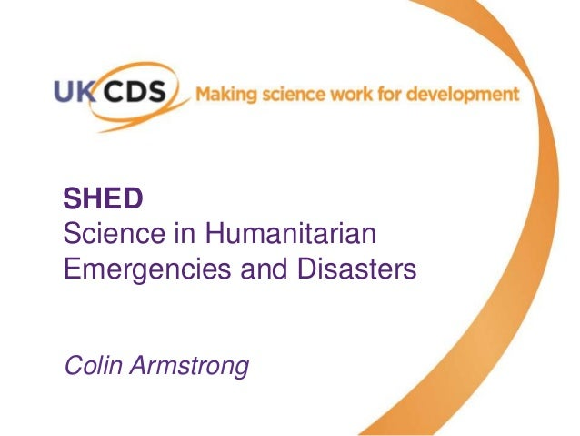 SHED Science in Humanitarian Emergencies and Disasters by Colin Armstrong