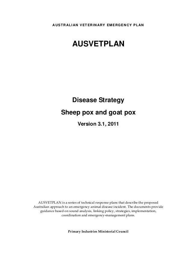 AU S T R AL I AN V E T E R I N AR Y E M E R GE N C Y P L AN  AUSVETPLAN  Disease Strategy Sheep pox and goat pox Version 3...