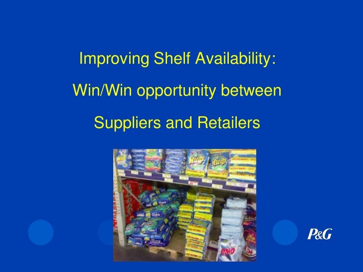 Improving Shelf Availability:Win/Win opportunity betweenSuppliers and Retailers<br />
