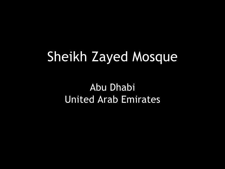 Sheikh Zayed Mosque Abu Dhabi United Arab Emirates