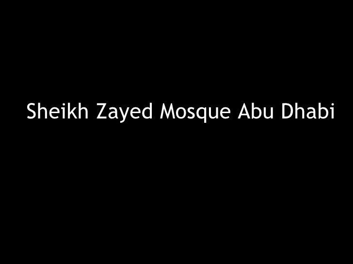 Sheikh  Zayed  Mosque In  Abu  Dhabi,  U A E