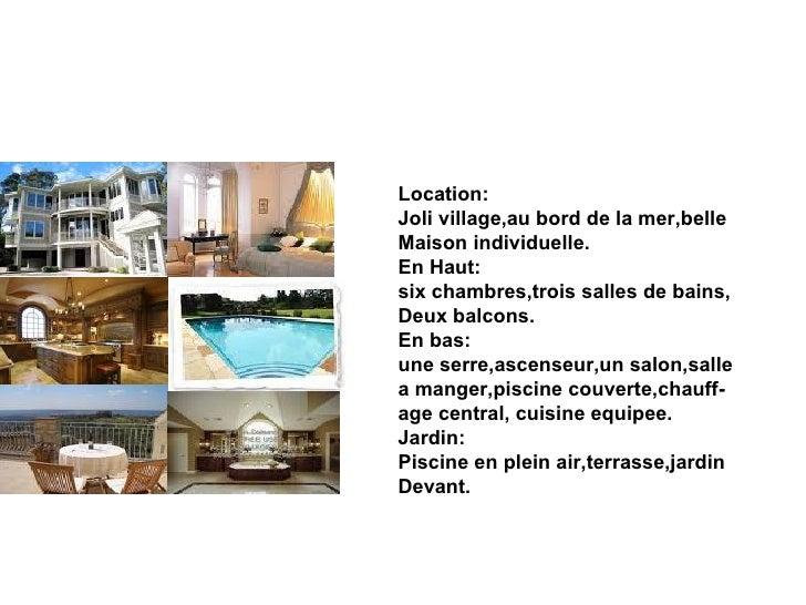 <ul><li>Location: </li></ul><ul><li>Joli village,au bord de la mer,belle </li></ul><ul><li>Maison individuelle. </li></ul>...