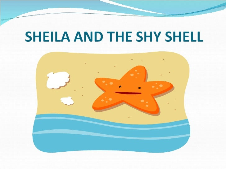 Sheila And The Shy Shell