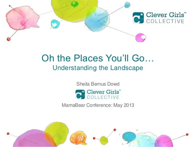 Oh the Places You'll Go…Understanding the LandscapeSheila Bernus DowdMamaBear Conference: May 2013