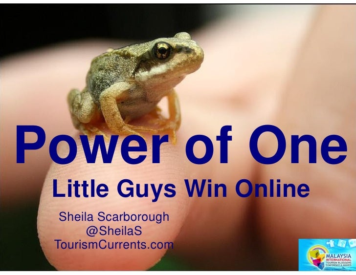 Power of One Little Guys Win Online  Sheila Scarborough       @SheilaS TourismCurrents.com