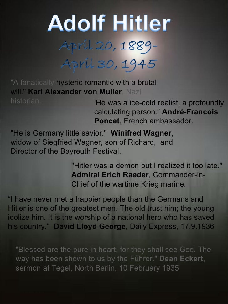 """""""A fanatically  hysteric romantic with a brutal will.""""  Karl Alexander von Muller , Nazi  historian. ' H..."""