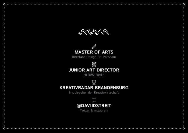 MASTER OF ARTS Interface Design FH Potsdam JUNIOR ART DIRECTOR Hi-ReS! Berlin KREATIVRADAR BRANDENBURG Impulsgeber der Kre...