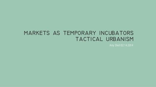 markets as temporary incubators tactical urbanism Amy Shell 02.14.2014