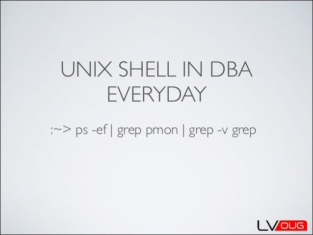UNIX SHELL IN DBA EVERYDAY