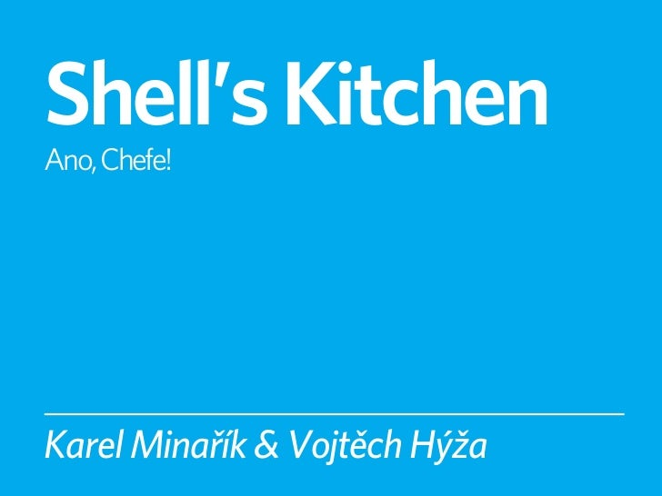 Shell's Kitchen: Infrastructure As Code (Webexpo 2012)