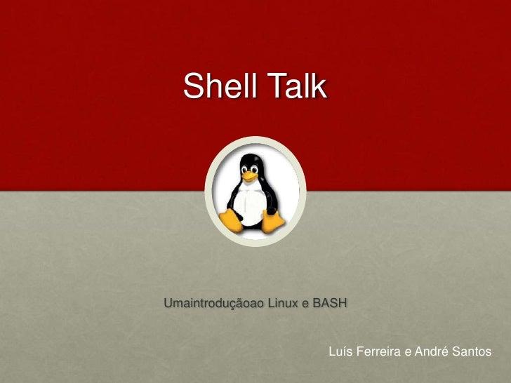 Shelltalk
