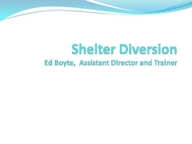 Shelter diversion