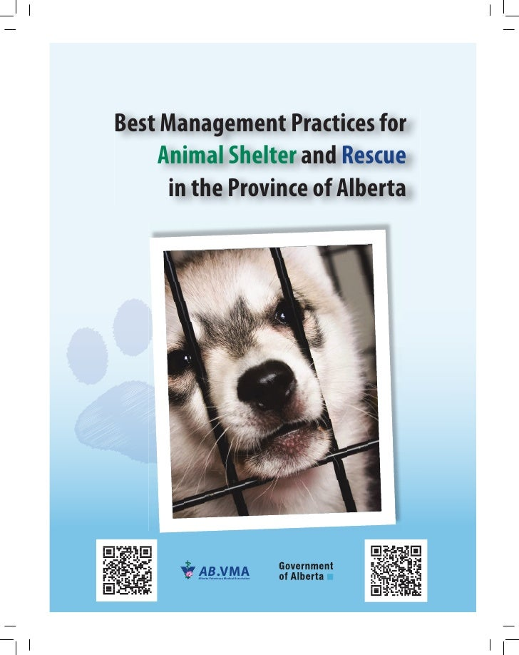 Best Management Practices for    Animal Shelter and Rescue     in the Province of Alberta         AB.VMA        Alberta Ve...