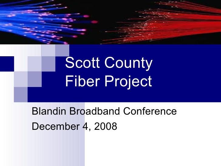 Government Broadband Applications Gary Shelton, County Administrator, Scott County