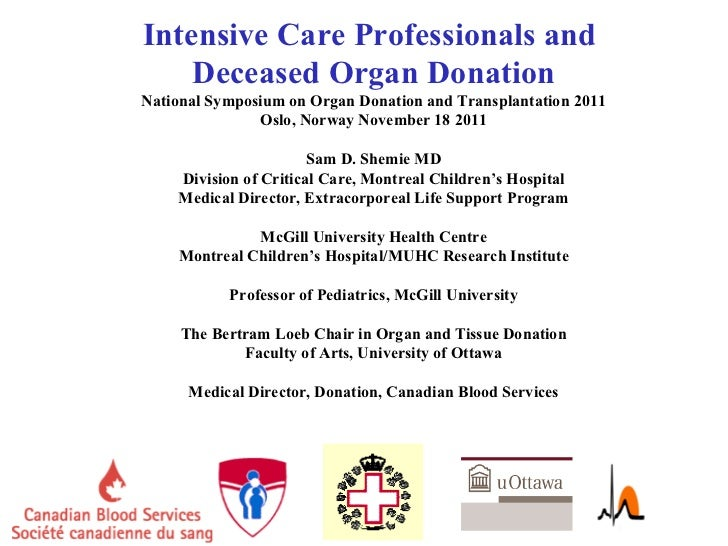 Intensive Care Professionals and  Deceased Organ Donation National Symposium on Organ Donation and Transplantation 2011 Os...