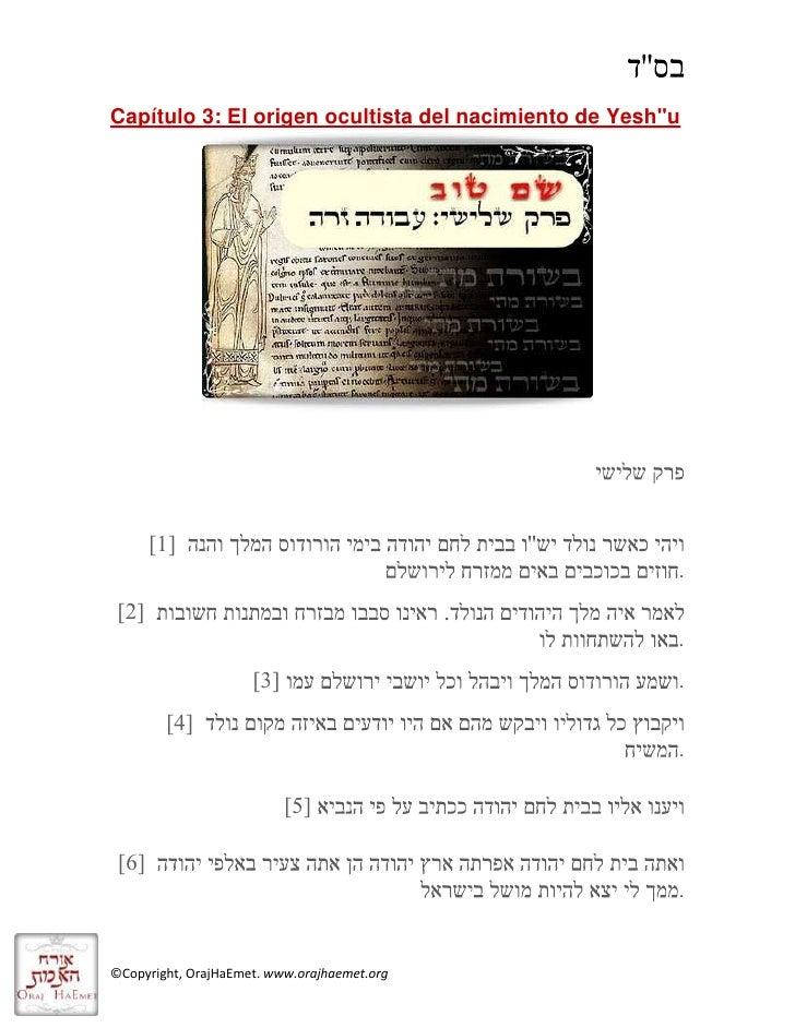 "HYPERLINK ""http://shem-tov-mateo-hebreo.blogspot.com/2010/07/mateo-hebreo-cap-3-el-origuen-ocultista.html"" Capítulo 3: El..."