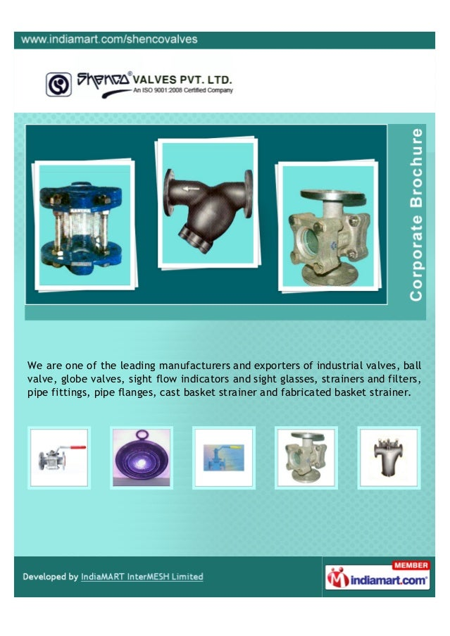 We are one of the leading manufacturers and exporters of industrial valves, ball valve, globe valves, sight flow indicator...