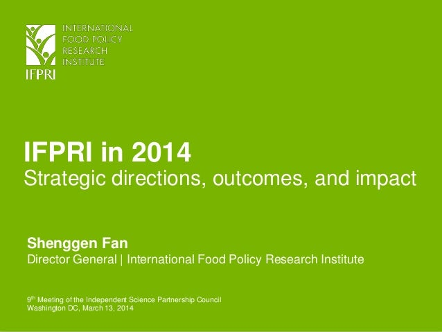 IFPRI in 2014Strategic directions, outcomes, and impact - Shenggen Fan