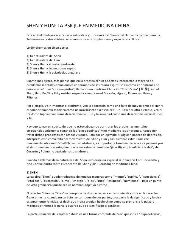 SHEN Y HUN: LA PSIQUE EN MEDICINA CHINA Este artículo hablara acerca de la naturaleza y funciones del Shen y del Hun en la...
