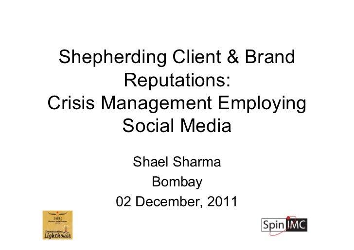 Shepherding client & brand reputations: crisis management using social media