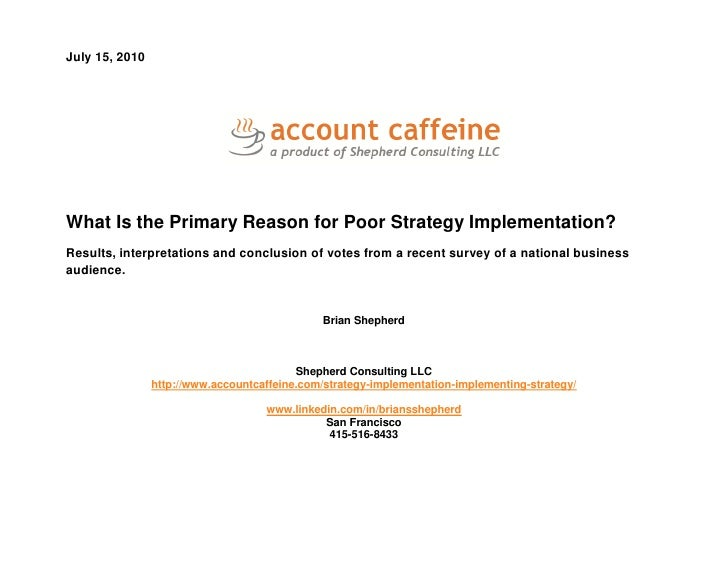 July 15, 2010What Is the Primary Reason for Poor Strategy Implementation?Results, interpretations and conclusion of votes ...
