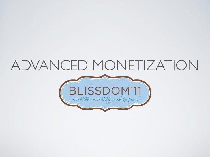 ShePosts.com - Advanced Monetization - Blissdom '11 Presentation