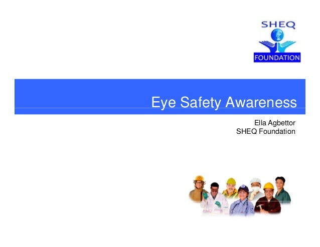 Eye Safety Awarenessy y Ella Agbettor SHEQ Foundation