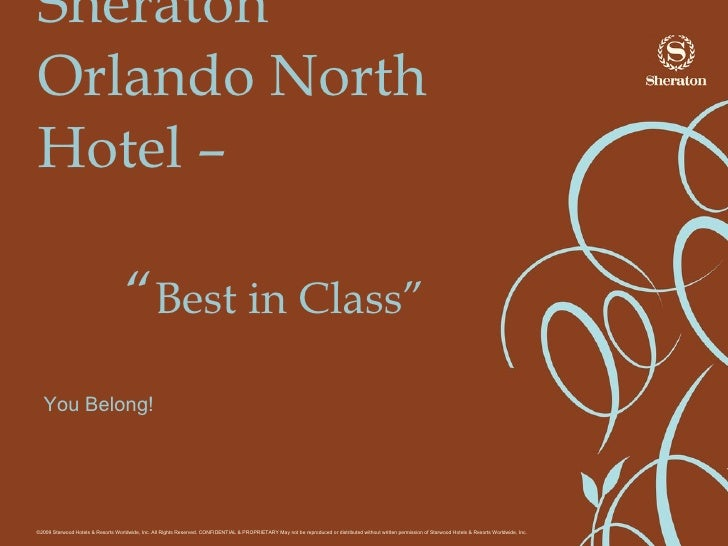 "Sheraton Orlando North Hotel –     "" Best in Class""   You Belong!"