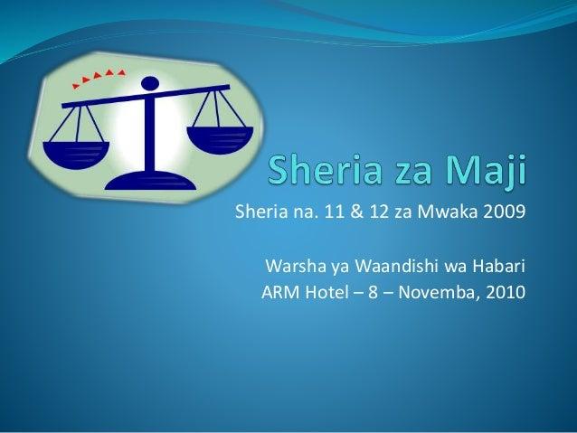 Sheria na. 11 & 12 za Mwaka 2009 Warsha ya Waandishi wa Habari ARM Hotel – 8 – Novemba, 2010