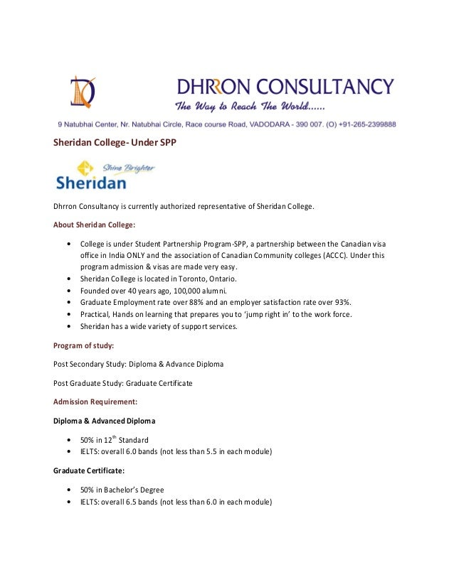 Sheridan College- Under SPP  Dhrron Consultancy is currently authorized representative of Sheridan College. About Sheridan...