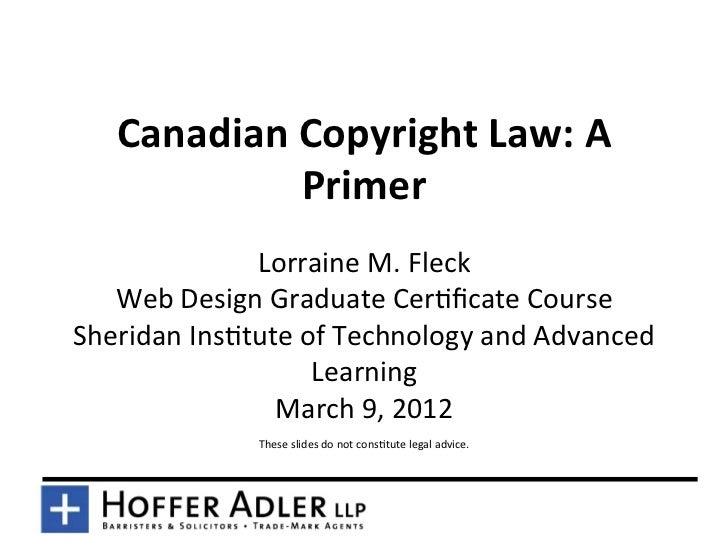 Canadian Copyright Law: A                 Primer                  Lorraine M. Fleck    Web Design Grad...