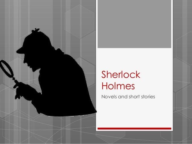 SherlockHolmesNovels and short stories
