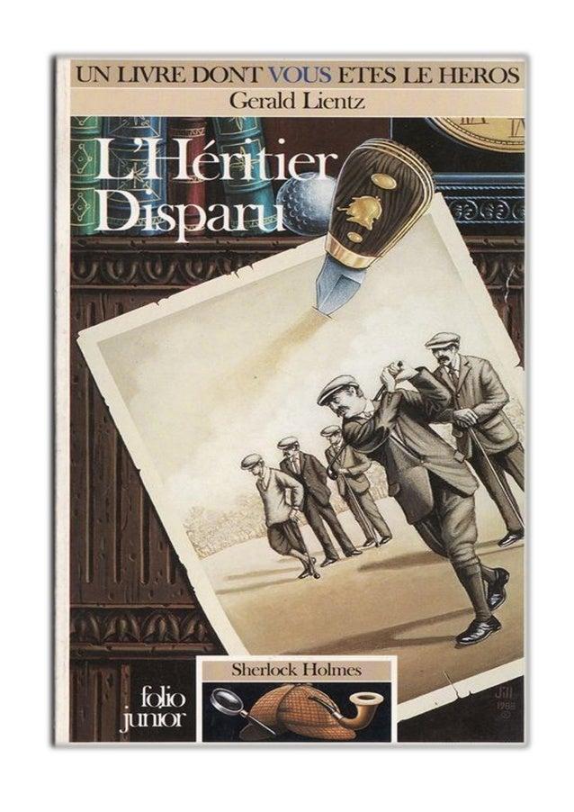 Gerald Lientz L'Héritier Disparu Sherlock Holmes/8 Traduit de l'anglais par Noël Chassériau Illustrations de Philippe Munc...