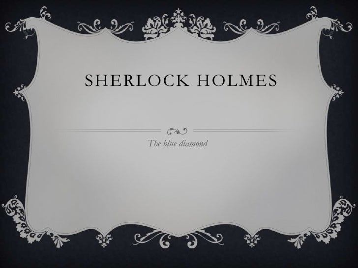 Sherlock holmes : the blue diamond