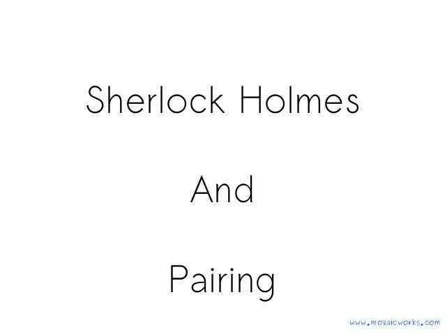 Sherlock Holmes and Pairing @Wlidcard Conference 2013 09 13