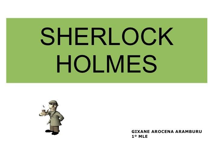 SHERLOCK HOLMES GIXANE AROCENA ARAMBURU 1º MLE