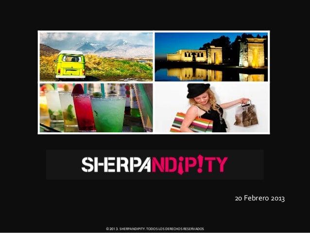 20 Febrero 2013©2013. SHERPANDIPITY. TODOS LOS DERECHOS RESERVADOS