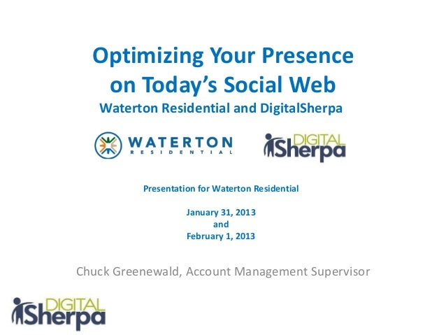 Optimizing Your Presence   on Today's Social Web   Waterton Residential and DigitalSherpa          Presentation for Watert...