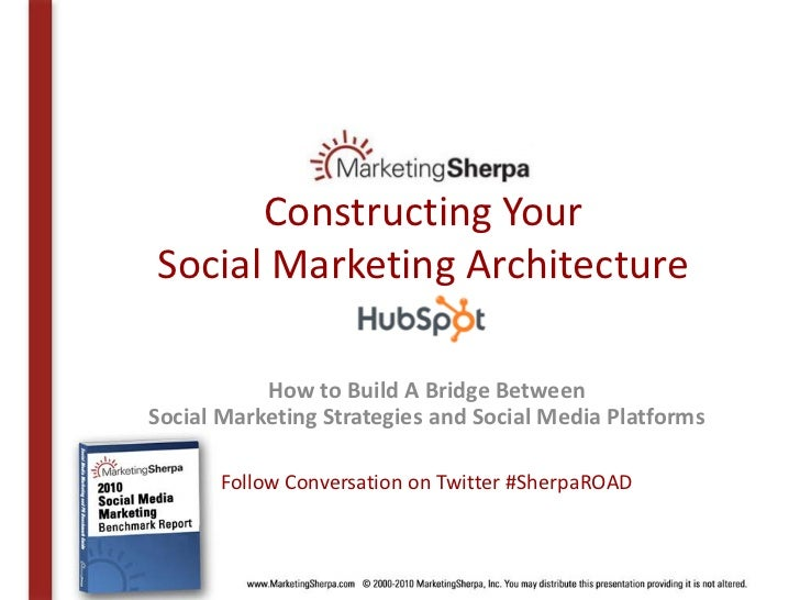 Constructing Your Social Marketing Architecture             How to Build A Bridge Between Social Marketing Strategies and ...