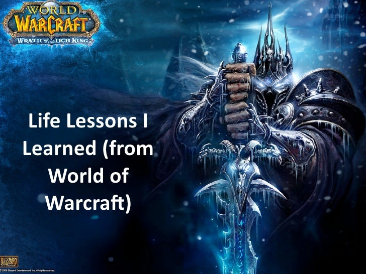 Life's Lessons I learned from World of Warcraft