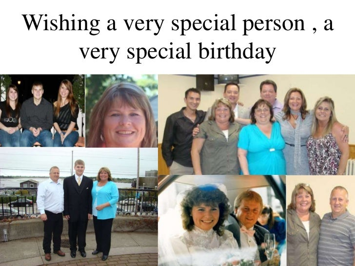 Wishing a very special person , a     very special birthday