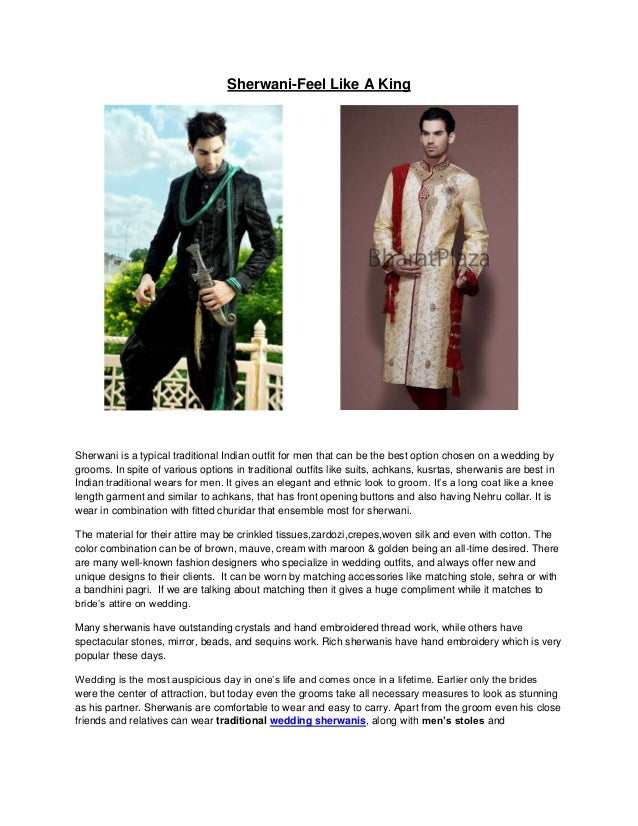 Sherwani-Feel Like A KingSherwani is a typical traditional Indian outfit for men that can be the best option chosen on a w...