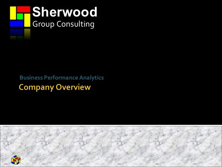 Business Performance Analytics Sherwood Group Consulting