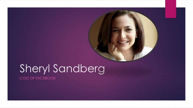 Sheryl Sandberg COO OF FACEBOOK