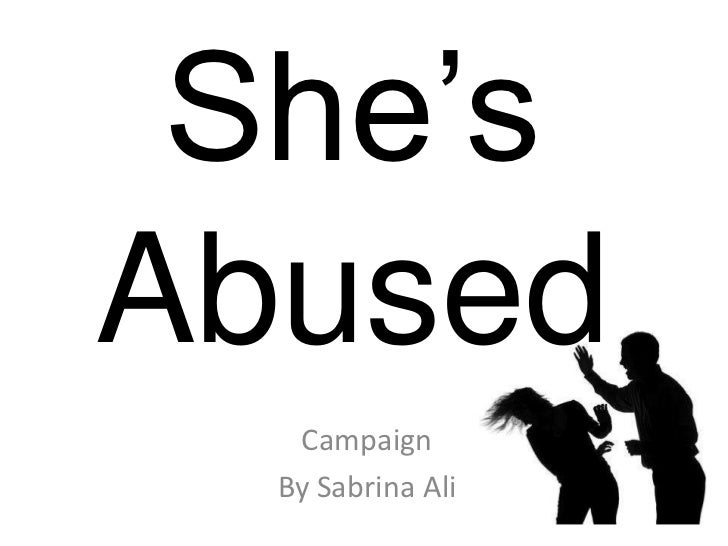 She's abused - presention about the camapign
