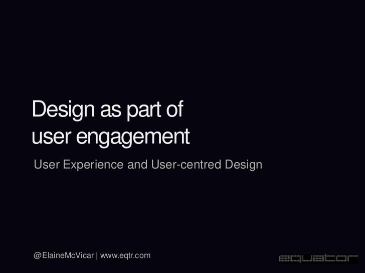 Design as part of user engagement