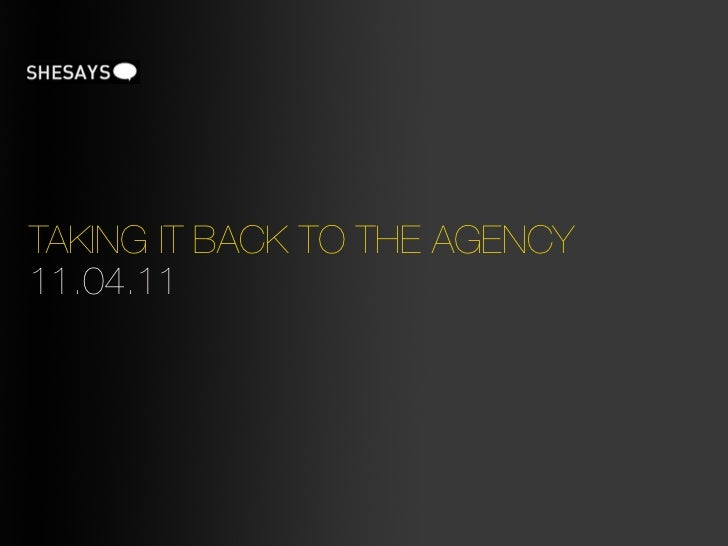 TAKING IT BACK TO THE AGENCY11.04.11
