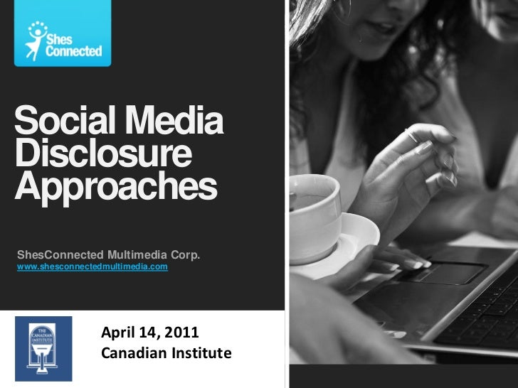 Social MediaDisclosureApproachesShesConnected Multimedia Corp.www.shesconnectedmultimedia.com                 April 14, 20...