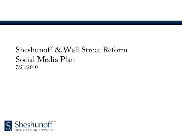 Sheshunoff & Wall Street Reform Social Media Plan 7/21/2010