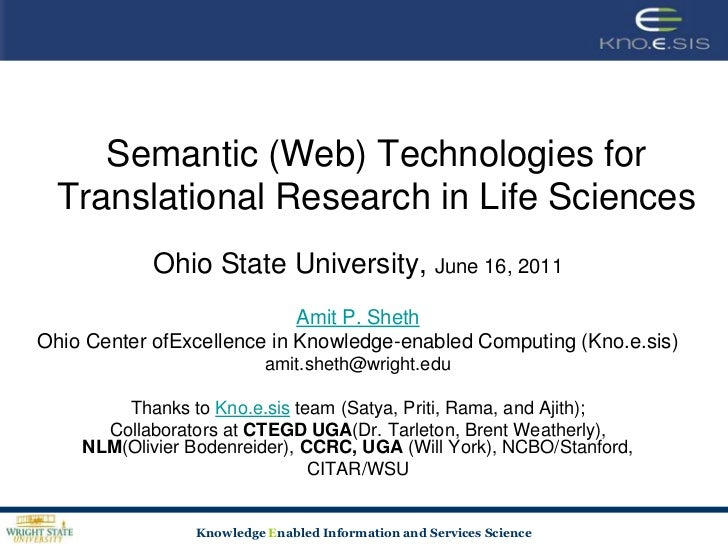 Semantic (Web) Technologies for Translational Research in Life Sciences<br />Ohio State University, June 16, 2011<br />Ami...